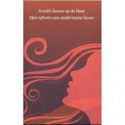 Het refrein van andermans leven - Arnold Jansen op de Haar