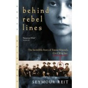 Behind Rebel Lines: The Incredible Story of Emma Edmonds, Civil War Spy, Paperback