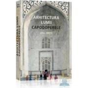Arhitectura lumii capodoperele - Will Pryce