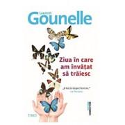 Ziua in care am invatat sa traiesc/Laurent Gounelle