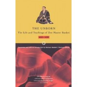 Unborn: The Life and Teachings of Zen Master Bankei, 1622-1693, Paperback