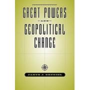 Great Powers and Geopolitical Change, Paperback/Jakub J. Grygiel