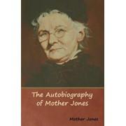 The Autobiography of Mother Jones, Paperback/Mother Jones