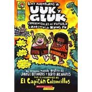 Las Aventuras de Uuk y Gluk, Cavernicolas del Futuro y Maestros de Kung Fu: (Spanish Language Edition of the Adventures of Ook and Gluk, Kung-Fu Cavem, Paperback/Dav Pilkey