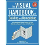 The Visual Handbook of Building and Remodeling, Paperback/Charlie Wing