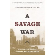 A Savage War: A Military History of the Civil War, Paperback