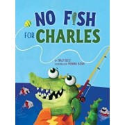 No Fish for Charles, Hardcover/Tracy Detz