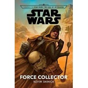 Journey to Star Wars: The Rise of Skywalker Force Collector, Hardcover/Kevin Shinick