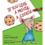 If You Give a Mouse a Cookie, Hardcover