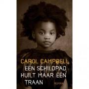Een schildpad huilt maar één traan - Carol Campbell