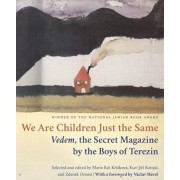 We Are Children Just the Same: Vedem, the Secret Magazine by the Boys of Terezin, Paperback