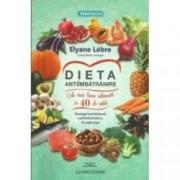 Dieta antiimbatranire. Cele mai bune alimente in 40 de retete. Strategii nutritionale antiimbatranire in sapte pasi
