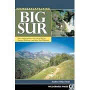 Hiking & Backpacking Big Sur: Your Complete Guide to the Trails of Big Sur, Ventana Wilderness, and Silver Peak Wilderness, Paperback/Analise Elliot Heid