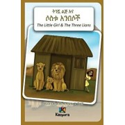 T'Nishwa Lij'na Sostu An'besoch - The Little Girl and the Three Lions - Amharic Children's Book, Paperback/Kiazpora