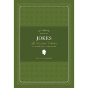 Ultimate Book of Jokes: The Essential Collection of More Than 1,500 Jokes, Hardcover