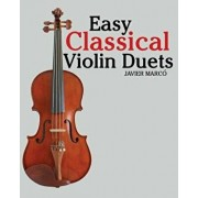Easy Classical Violin Duets: Featuring Music of Bach, Mozart, Beethoven, Vivaldi and Other Composers., Paperback/Marc