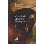 Cavalerii doamnei in negru Vol. 1 - Ruxandra Ivanescu