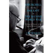 Churchill on the Far East in the Second World War: Hiding the History of the Special Relationship'