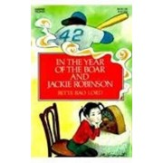 In the Year of the Boar and Jackie Robinson, Hardcover/Bette Bao Lord