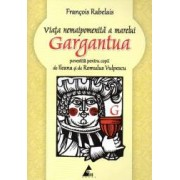 Viata nemaipomenita a marelui Gargantua povestita pentru copii