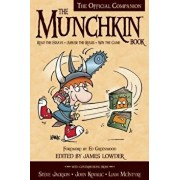 The Munchkin Book: The Official Companion - Read the Essays * (Ab)Use the Rules * Win the Game, Paperback/James Lowder