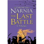 The Chronicles of Narnia. The Last Battle/C. S. Lewis