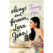Always and Forever, Lara Jean (To All the Boys Trilogy 3)/Jenny Han