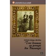 Trei doamne cu povesti din Bucuresti (eBook)