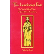 The Luminous Eye: The Spiritual World Vision of Saint Ephrem the Syrian, Paperback/Sebastian P. Brock
