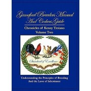 Gamefowl Breeders Manual and Cockers Guide: Chronicles of Kenny Troiano - Volume Two, Paperback/Kenny Troiano