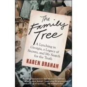 The Family Tree: A Lynching in Georgia, a Legacy of Secrets, and My Search for the Truth, Paperback