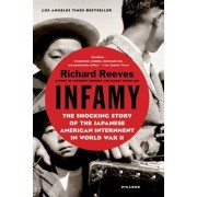 Infamy: The Shocking Story of the Japanese American Internment in World War II, Paperback