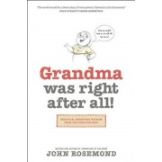 Grandma Was Right After All!: Practical Parenting Wisdom from the Good Old Days, Paperback