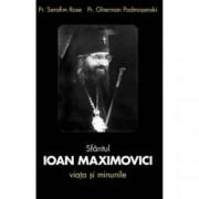 Sfantul Ioan Maximovici. Viata si minunile