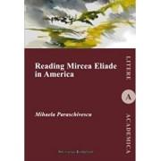 Reading Mircea Eliade in America/Mihaela Paraschivescu