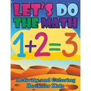 Let's Do the Math Activity and Coloring Book for Kids, Paperback/Speedy Publishing LLC