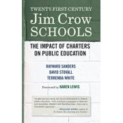 Twenty-First-Century Jim Crow Schools: The Impact of Charters on Public Education, Paperback/Karen Lewis