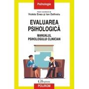 Evaluarea psihologica. Manualul psihologului clinician/Violeta Enea, Ion Dafinoiu