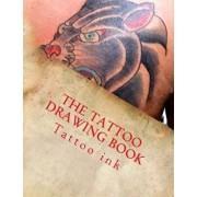 The Tattoo Drawing Book: Beginner Tattoo Stencils, Paperback/Mr Tattoo Ink