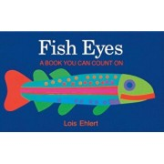 Fish Eyes: A Book You Can Count on, Hardcover/Lois Ehlert