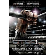 Steel: And Other Stories, Paperback/Richard Matheson