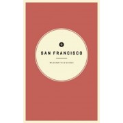 Wildsam Field Guides: San Francisco, Paperback