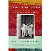Indian Summer: The Secret History of the End of an Empire, Paperback/Alex Von Tunzelmann
