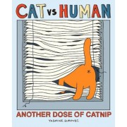 Cat Vs Human: Another Dose of Catnip, Paperback