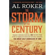 The Storm of the Century: Tragedy, Heroism, Survival, and the Epic True Story of America's Deadliest Natural Disaster: The Great Gulf Hurricane, Paperback/Al Roker