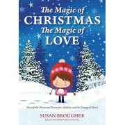 The Magic of Christmas - The Magic of Love: Beautifully Illustrated Poems for Children and the Young at Heart, Paperback