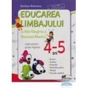 Educarea limbajului 4-5 ani caiet grupa mijlocie - Stefania Antonovici