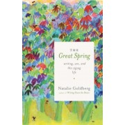 The Great Spring: Writing, Zen, and This Zigzag Life, Paperback