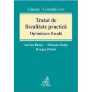 Tratat De Fiscalitate Practica. Optimizare Fiscala - Adrian Benta Mihaela Benta Dragos Patroi