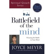Battlefield of the Mind (Spiritual Growth Series): Winning the Battle in Your Mind, Paperback/Joyce Meyer